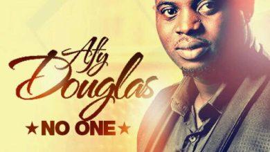 Photo of {New Music} Afy Douglas – No One + Lyrics