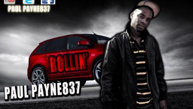 Photo of MusiC : Paul Payne837 – Rollin' (@PaulPayne837) | Zambia