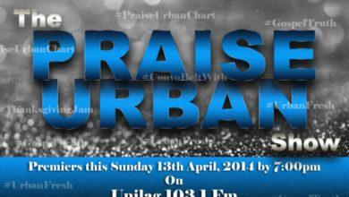 Photo of The Praise Urban Show premiers THIS SUNDAY on Unilag (103.1 MHz) fm