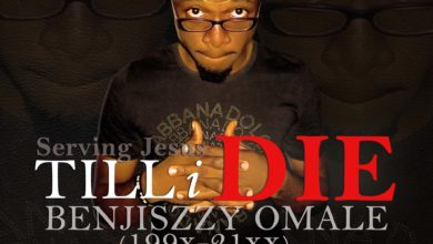 Photo of MusiC : Benjiszzy – 'Till I DIE' (@Benjiszzy)