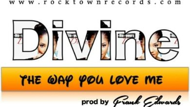 Photo of MusiC : Divine – The Way You Love Me (prod by Frank Edwards) [@Frankrichboy]