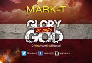 Photo of #GMPSundayChoice :: Mark-T ~ 'Glory Be Unto God' + Lyrics   @Markieart