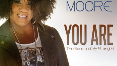 "Photo of TONYA L. MOORE TACKLES MUSIC VIA HER EMOTIONAL DEBUT SINGLE ""YOU ARE (The Source of My Strength)"""