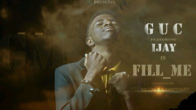 Photo of MusiC ::: G.U.C – Fill Me Feat. Ijay | @Ijaygrigs@giftchristopher