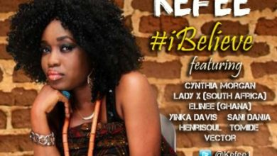 Photo of MUSIC: Kefee – I Believe ft. Vector, Henrisoul, Cynthia Morgan, Yinka Davies & More || @Kefee1