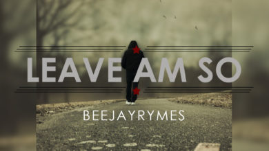 Photo of MusiC :: Beejayrymes – Leave Am So