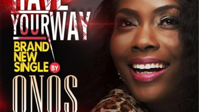 Photo of MusiC :: Onos – Have Your Way    @Onosbak