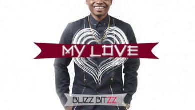 Photo of MusiC :: Blizz Bitzz (@bblizzbitzz) – 'My Love' ft NKay, Gil Joe (@_GilJoe) & @Soltune