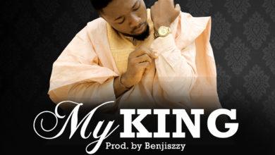 Photo of MusiC :: Benjiszzy – My King [@Benjiszzy]