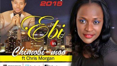 Photo of MusiC :: Ebi – Chimobi-Moo Ft. Chris Morgan || @dfyneface1 @chrismorganng