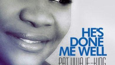 Photo of #GMPSundayChoice :: Pat Uwaje-King  (@patuwajeking) – He's Done Me Well + Lyrics