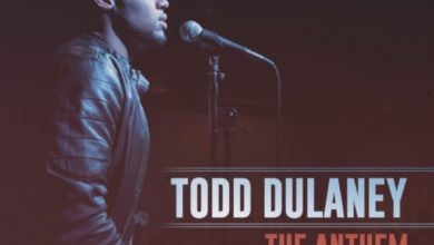 "Photo of Todd Dulaney Releases Live Music Video For New Single– ""The Anthem"" + Get On iTunes!"