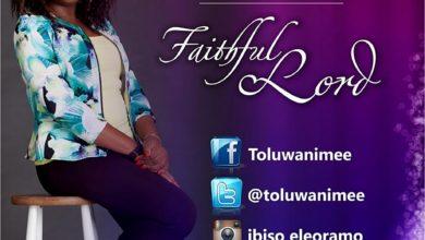 Photo of MusiC :: Toluwanimee – Faithful Lord || @toluwanimee