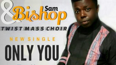 Photo of Bishop Sam & Twist Mass Choir Releases Debut Single 'ONLY YOU'   @AbisDLaw