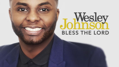 """Photo of MusiC :: Wesley Johnson – """"Bless the Lord"""""""