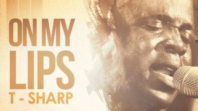 Photo of #GMPSundayChoice :: T Sharp – Melody In My Heart | Lyrics