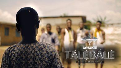 "Photo of VideO :: JayMikee (Joshua Mike-Bamiloye) – ""Talebale"""