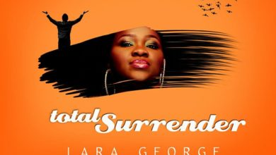 "Photo of Download MusiC :: Lara George – ""Total Surrender"" | @LaraGeorge"