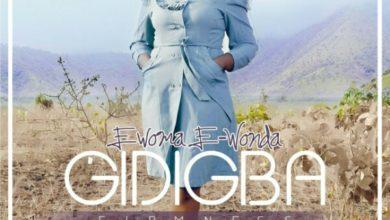 Photo of MusiC :: E-Wonda – Gidigba (@IamEwonda)