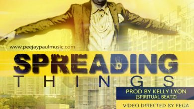 Photo of AudiO + VideO :: PEEJAY PAUL – SPREADING THINGS (Prod by Kelly lyonn)