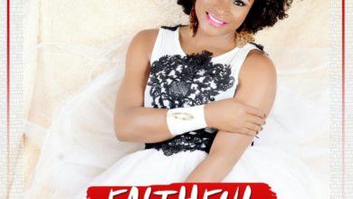 Photo of MusiC :: Faith Yebo – Faithful |FREE Download| @faithyebo