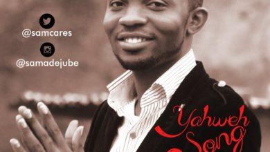 Photo of MusiC :: Sam Adejube – Yahweh Song ft. @OkMYQE