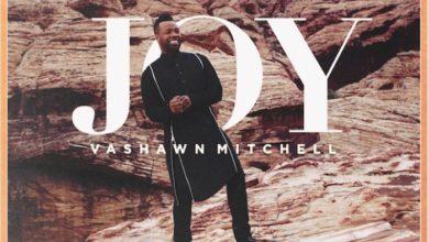 "Photo of Get Joy! Vashawn Mitchell Releases New Song, New Video ""JOY"" | @VaShawnMitchell"