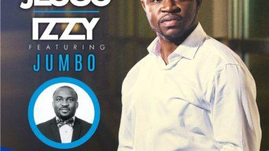 Photo of MusiC :: Izzy – 'JESUS' feat. Jumbo