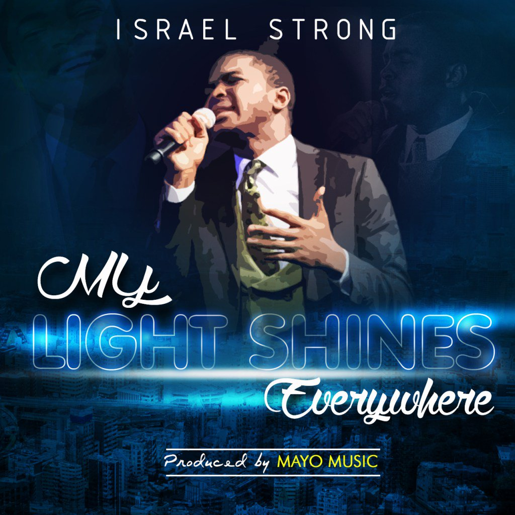 My Light Shines - Israel Strong