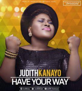 Have Your Way - Judith Kanayo