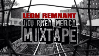 Photo of #CHH MixTape :: Leon Remnant – Journey Mercy