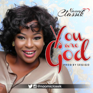 Naomi Classik - You are God