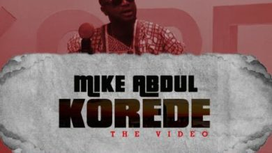 Photo of Mike Abdul Unwraps Official Video For Hit Single KOREDE