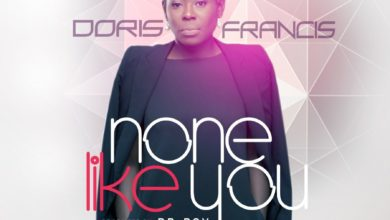 "Photo of Dynamic Worship Leader Doris Francis Releases New Song ""None Like You"""