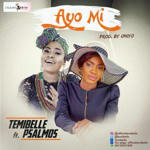 Ayo Mi - TemiBelle ft. Psalmos