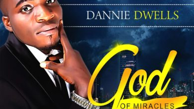 Photo of MusiC :: Dannie Dwells – God Of Miracles