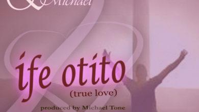 "Photo of MusiC :: Eniola Michael – ""Ife Otito"""