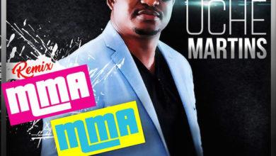 Photo of MusiC ::  Uche Martins – Mma Mma