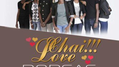 Photo of AUDiO + ViDEO :: Dorcas – Chai!!! Love (Ft. D'Ashakeyz)