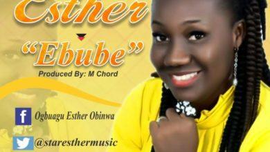 Photo of mUSic :: Esther – EBUBE
