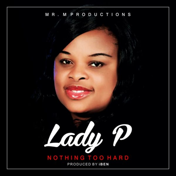 Lady P - Nothing Too Hard