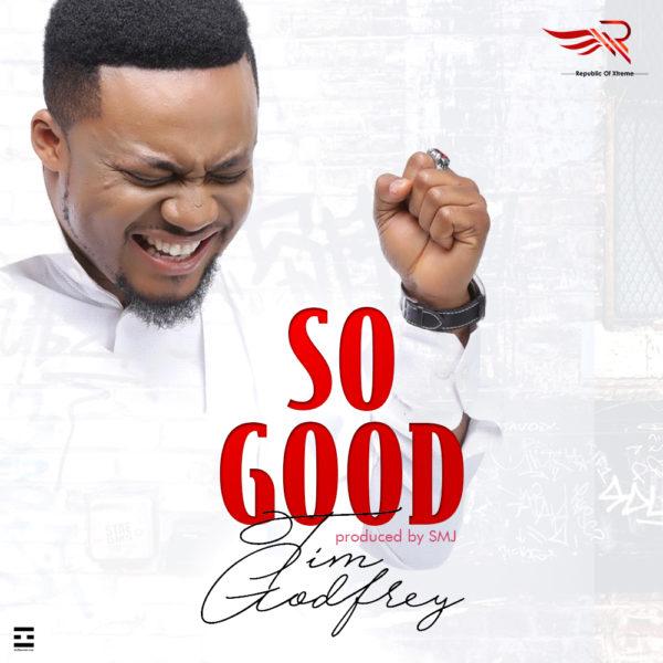 new song tim godfrey so good gmusicplus com