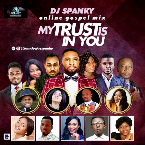 Free Download] Dj Spanky - My Trust Is In You (Praise
