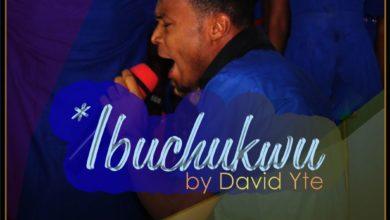Photo of MUSiC :: David Yte – Ibuchukwu | @davidyte1