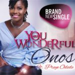 Onos ft. Preye Odede - You Are Wonderful