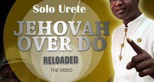 Evang. Solo Urete - Jehovah Over Do