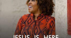 Glowreeyah Braimah - Jesus is Here