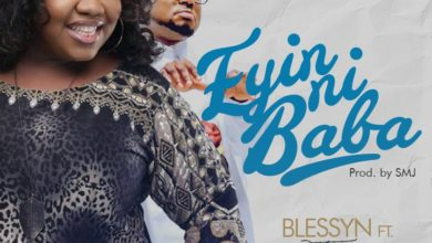 Photo of Music :: Blessyn – 'Eyin Ni Baba' ft. Tim Godfrey