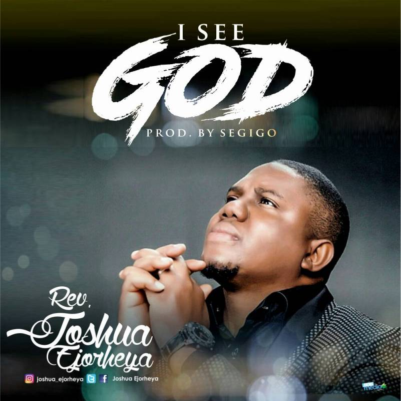 Rev Joshua Ejorheya - 'I See God' | Download MP3