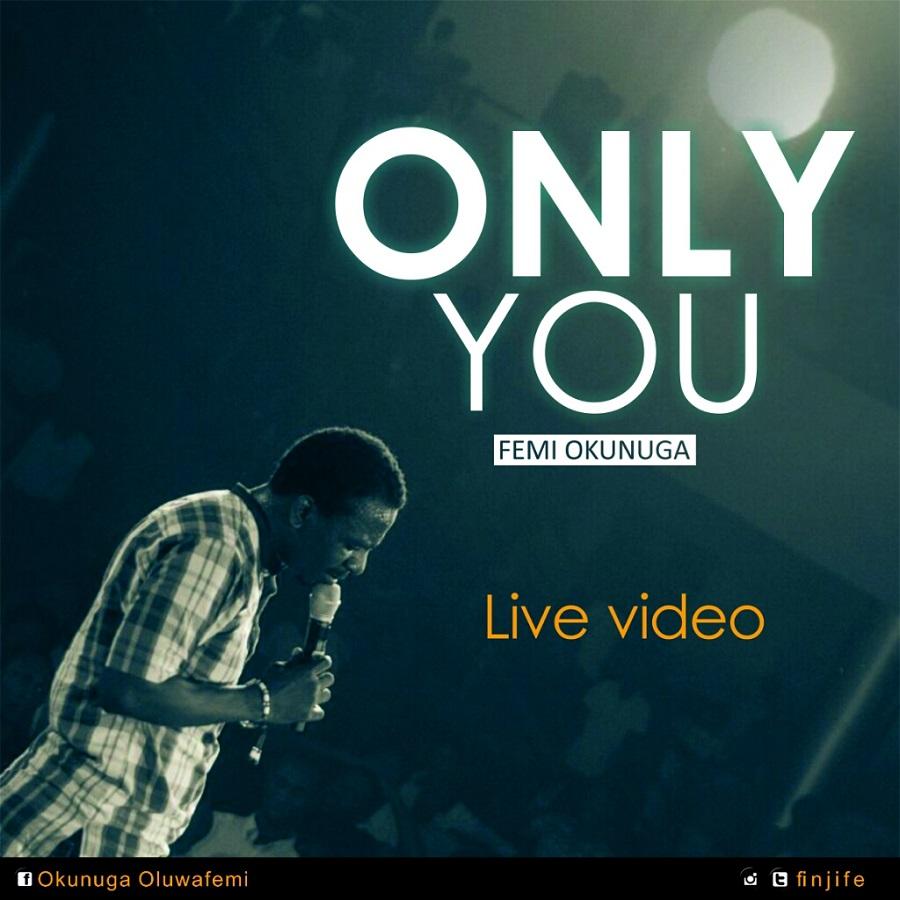 Only You - Femi Okunuga